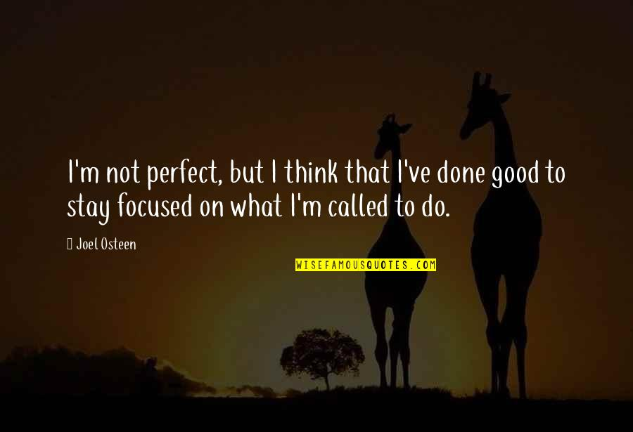 Stay Quotes By Joel Osteen: I'm not perfect, but I think that I've