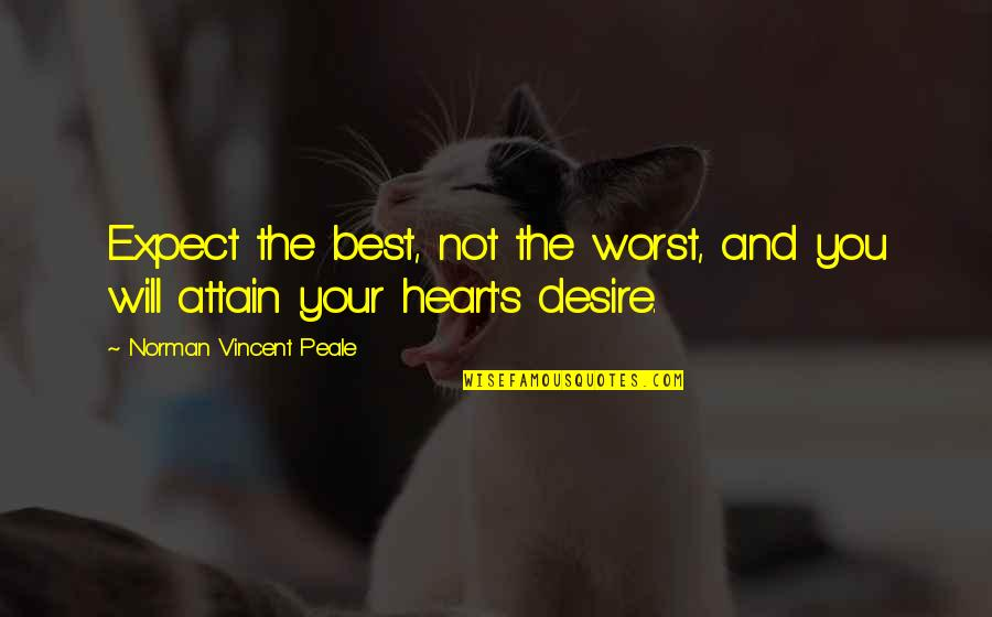 Stay Quotes By Norman Vincent Peale: Expect the best, not the worst, and you