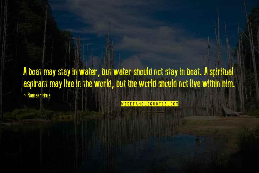 Stay Quotes By Ramakrishna: A boat may stay in water, but water