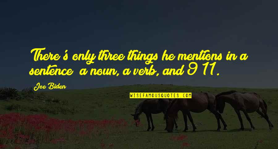 Stay Real Stay Loyal Quotes By Joe Biden: There's only three things he mentions in a