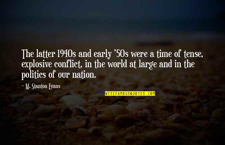 Stay Real Stay Loyal Quotes By M. Stanton Evans: The latter 1940s and early '50s were a