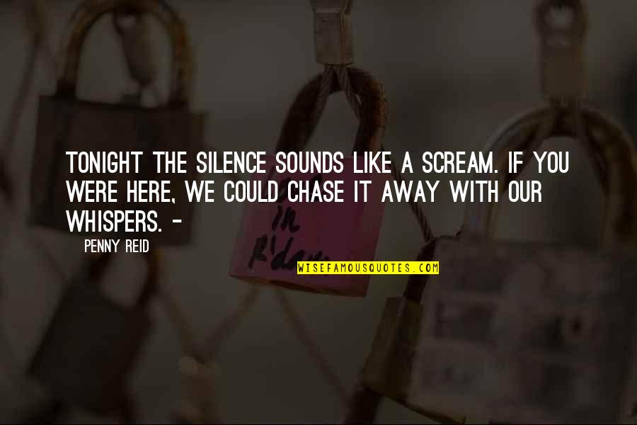 Stay Strong Tagalog Love Quotes By Penny Reid: Tonight the silence sounds like a scream. If