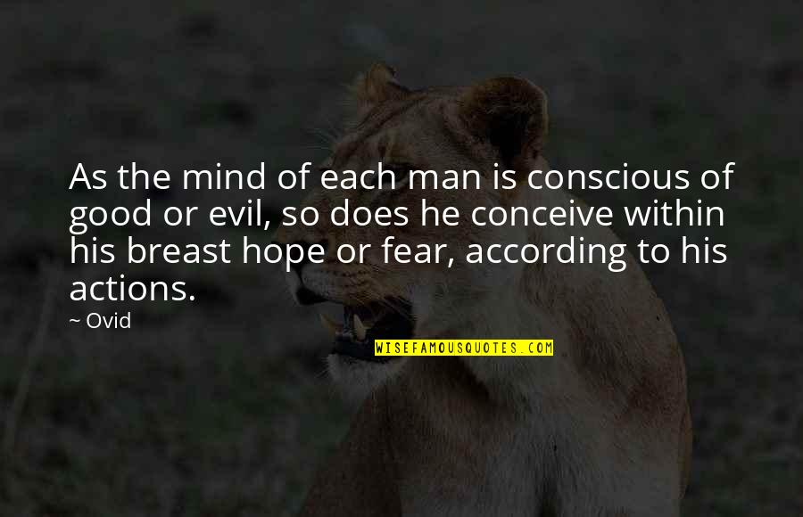 Staying Grounded In Life Quotes By Ovid: As the mind of each man is conscious