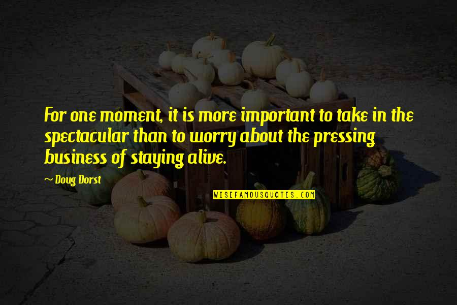 Staying In Quotes By Doug Dorst: For one moment, it is more important to