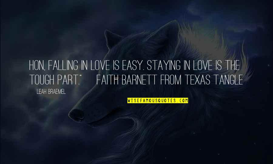 Staying In Quotes By Leah Braemel: Hon, falling in love is easy. Staying in