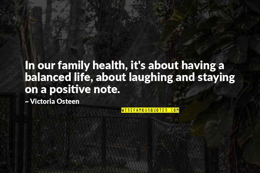 Staying In Quotes By Victoria Osteen: In our family health, it's about having a