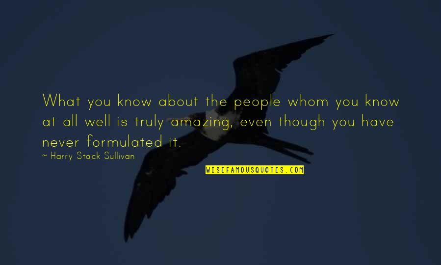 Staying Strong Positive Quotes By Harry Stack Sullivan: What you know about the people whom you