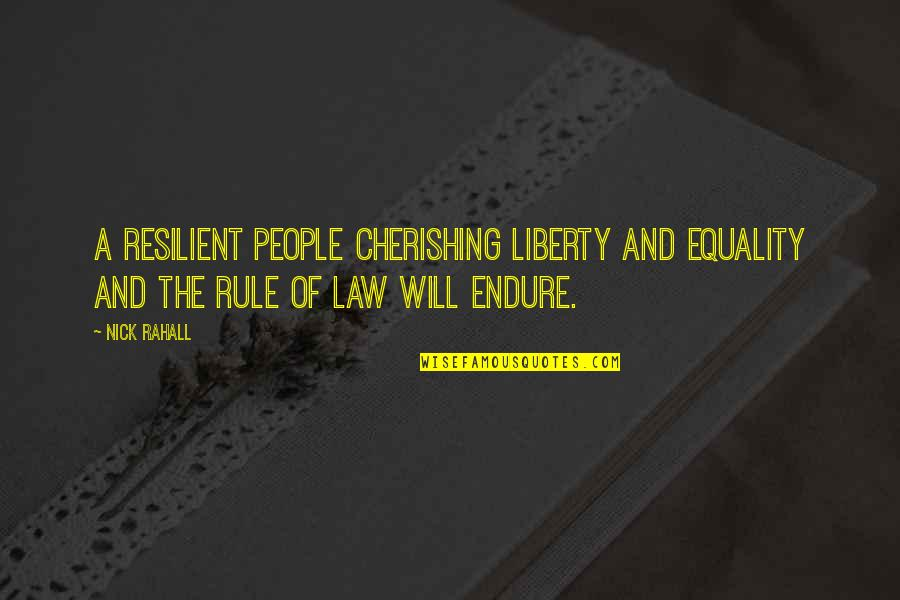 Staying Strong Through Death Quotes By Nick Rahall: A resilient people cherishing liberty and equality and