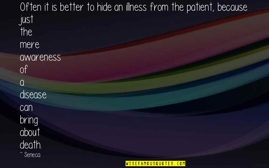 Steady Grinding Quotes By Seneca.: Often it is better to hide an illness