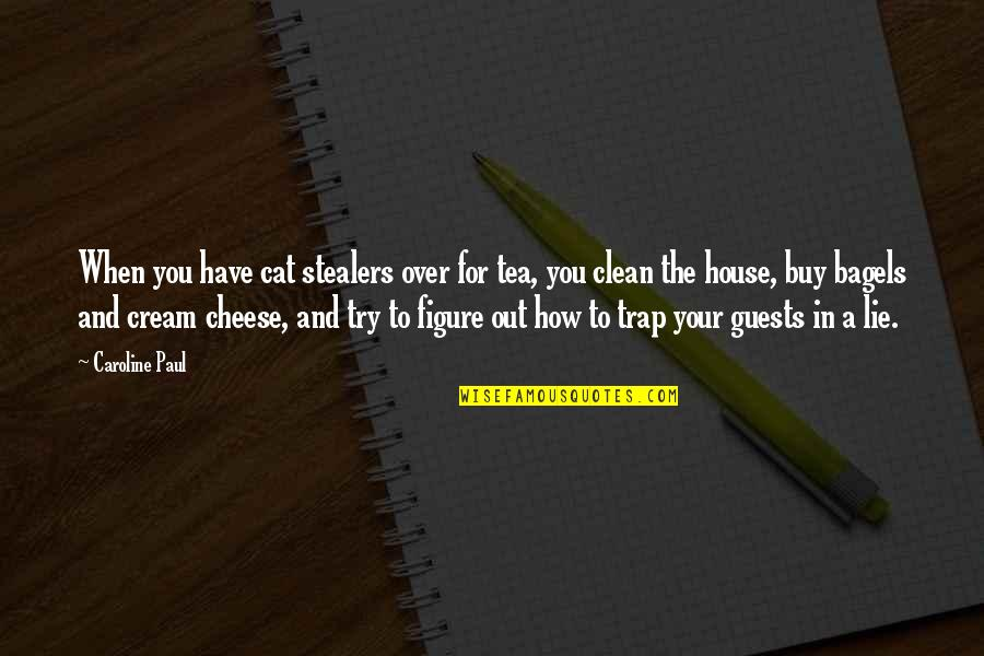 Stealers Quotes By Caroline Paul: When you have cat stealers over for tea,