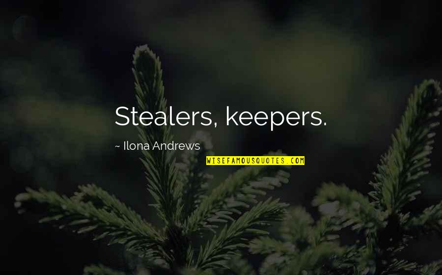 Stealers Quotes By Ilona Andrews: Stealers, keepers.