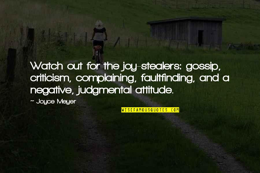 Stealers Quotes By Joyce Meyer: Watch out for the joy-stealers: gossip, criticism, complaining,