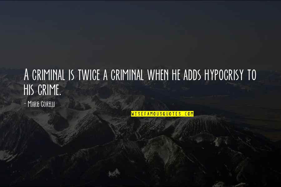 Steenwycks Quotes By Marie Corelli: A criminal is twice a criminal when he
