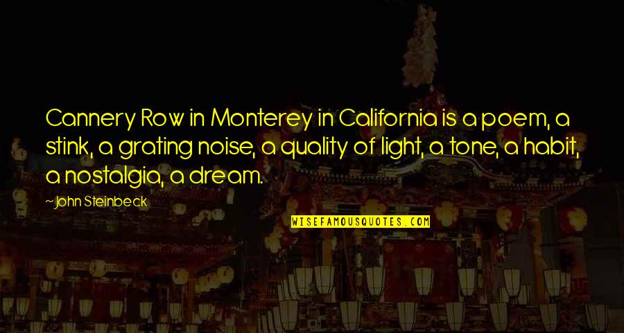 Steinbeck Monterey Quotes By John Steinbeck: Cannery Row in Monterey in California is a