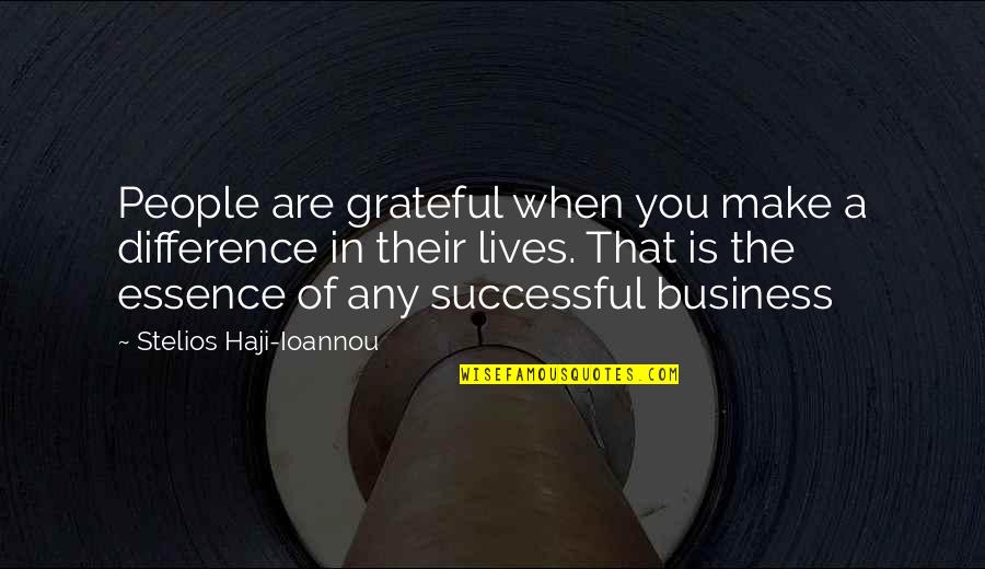 Stelios Quotes By Stelios Haji-Ioannou: People are grateful when you make a difference