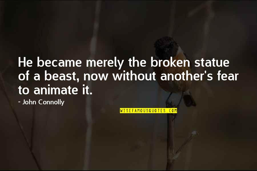 Stellar Service Quotes By John Connolly: He became merely the broken statue of a