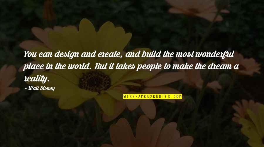 Stellar Service Quotes By Walt Disney: You can design and create, and build the