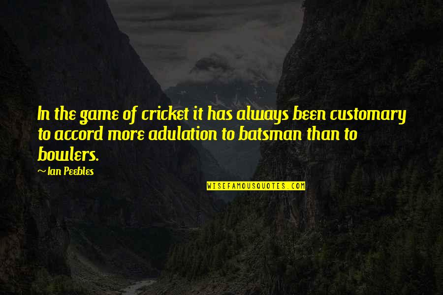 Stengl Quotes By Ian Peebles: In the game of cricket it has always