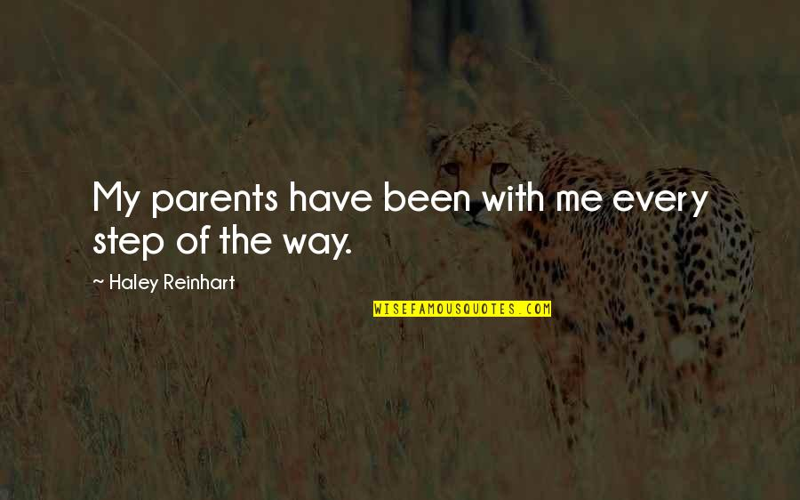 Step Parents Quotes By Haley Reinhart: My parents have been with me every step