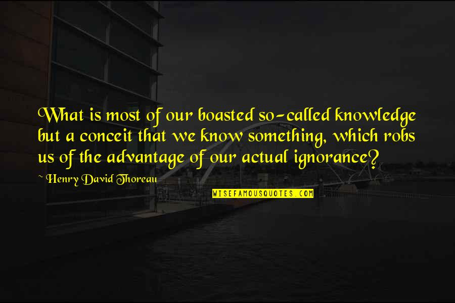 Stephan Winkelmann Quotes By Henry David Thoreau: What is most of our boasted so-called knowledge