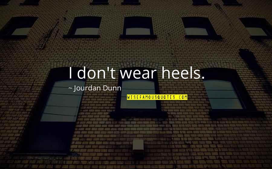 Stephanie Plum Ranger Quotes By Jourdan Dunn: I don't wear heels.