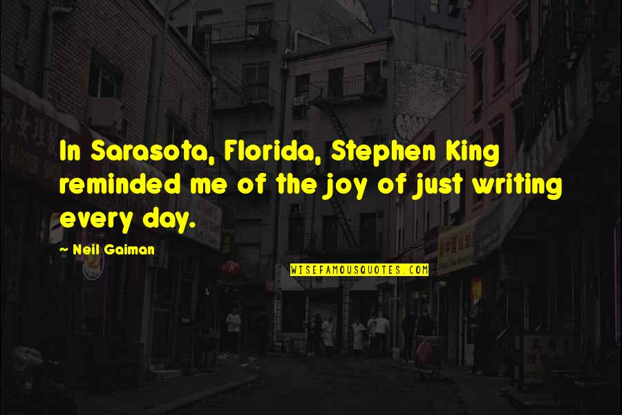 Stephen King's Writing Quotes By Neil Gaiman: In Sarasota, Florida, Stephen King reminded me of