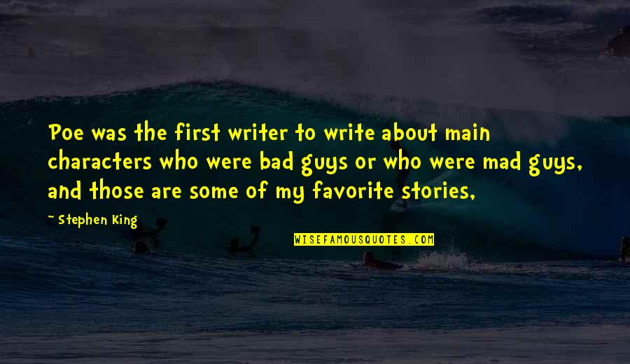 Stephen King's Writing Quotes By Stephen King: Poe was the first writer to write about