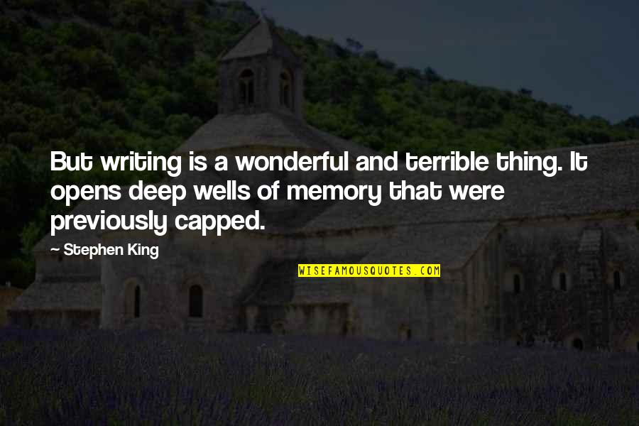 Stephen King's Writing Quotes By Stephen King: But writing is a wonderful and terrible thing.