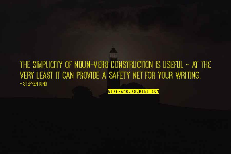 Stephen King's Writing Quotes By Stephen King: The simplicity of noun-verb construction is useful -