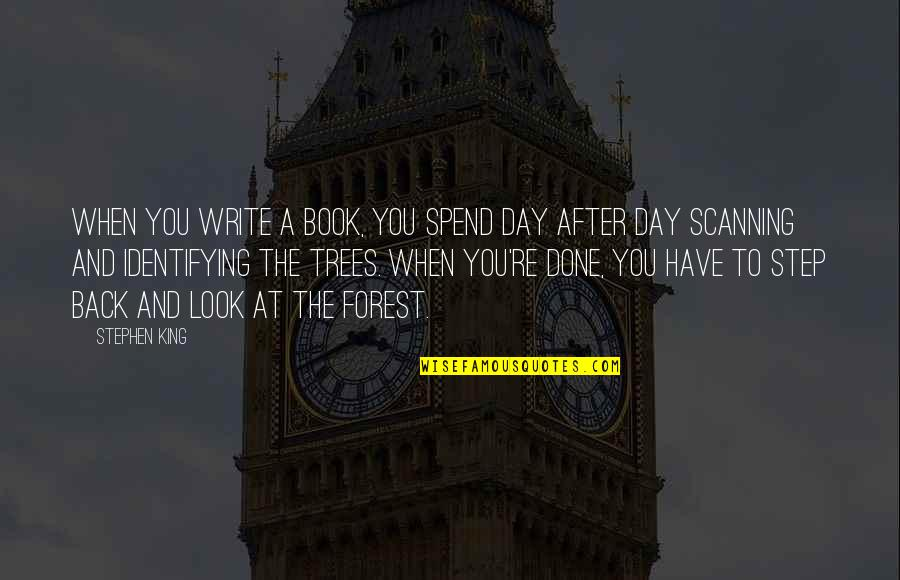 Stephen King's Writing Quotes By Stephen King: When you write a book, you spend day