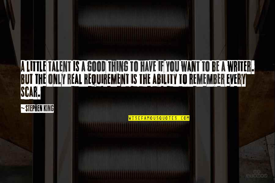 Stephen King's Writing Quotes By Stephen King: A little talent is a good thing to