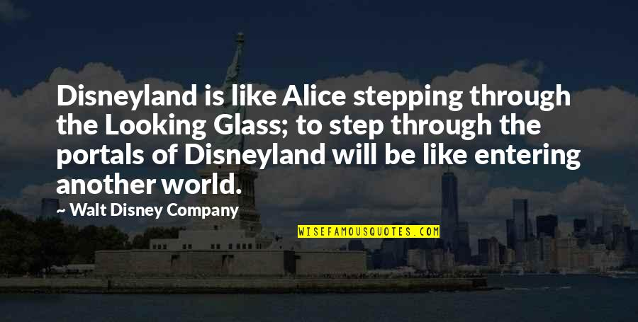 Stepping Out Into The World Quotes By Walt Disney Company: Disneyland is like Alice stepping through the Looking