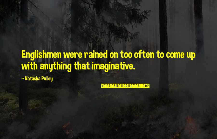 Stereotype Quotes By Natasha Pulley: Englishmen were rained on too often to come