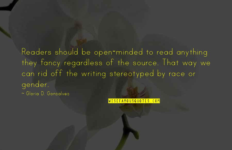 Stereotyped Quotes By Gloria D. Gonsalves: Readers should be open-minded to read anything they