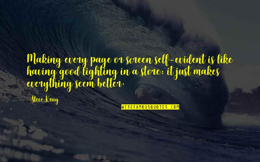 Steve Krug Quotes By Steve Krug: Making every page or screen self-evident is like