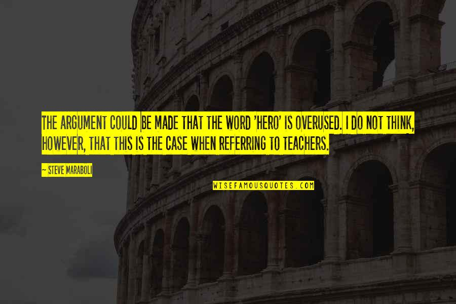 Steve Maraboli Quotes By Steve Maraboli: The argument could be made that the word
