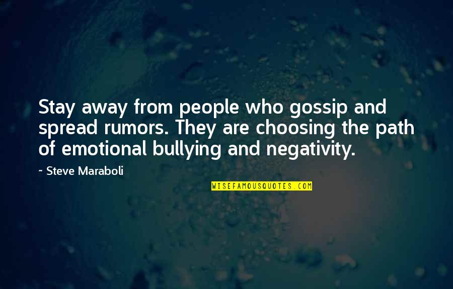 Steve Maraboli Quotes By Steve Maraboli: Stay away from people who gossip and spread