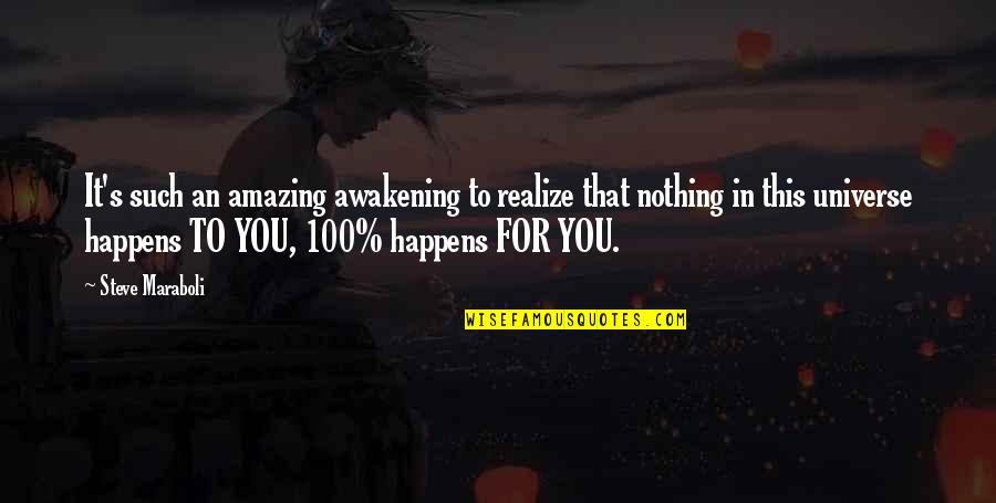 Steve Maraboli Quotes By Steve Maraboli: It's such an amazing awakening to realize that
