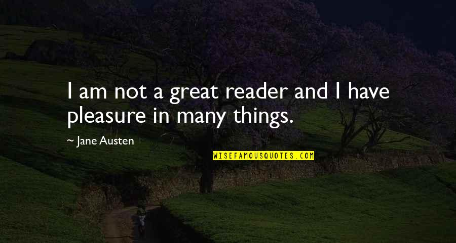 Steve Smith Quotes By Jane Austen: I am not a great reader and I