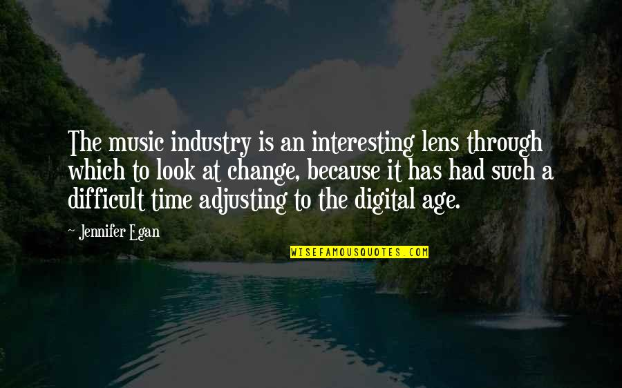 Steve Smith Quotes By Jennifer Egan: The music industry is an interesting lens through