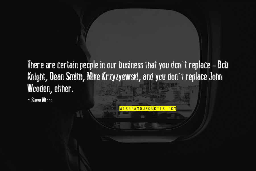 Steve Smith Quotes By Steve Alford: There are certain people in our business that