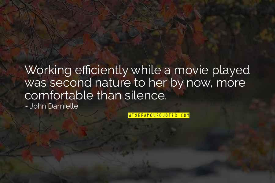 Steve Spangler Quotes By John Darnielle: Working efficiently while a movie played was second