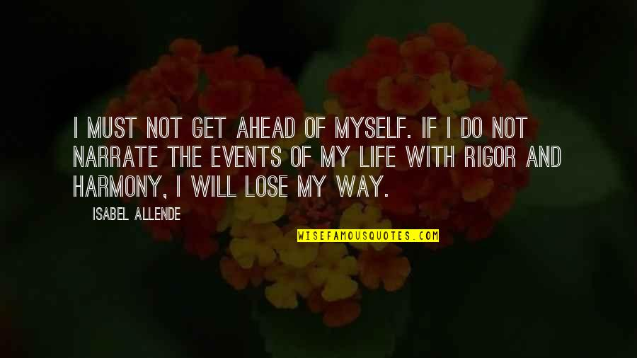 Steve Yzerman Quotes By Isabel Allende: I must not get ahead of myself. If