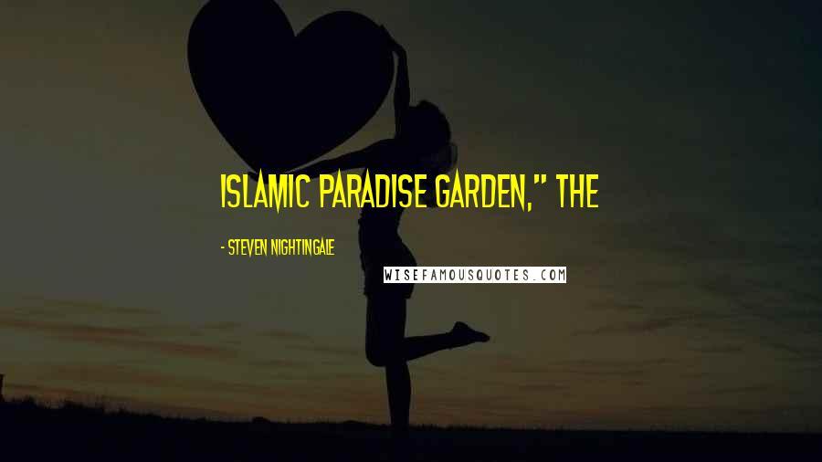 "Steven Nightingale quotes: Islamic Paradise Garden,"" the"