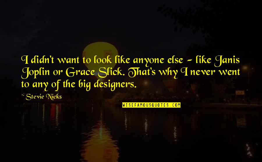 Stevie Nicks Quotes By Stevie Nicks: I didn't want to look like anyone else