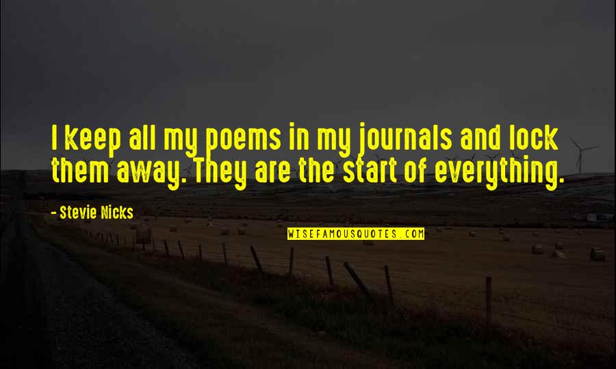 Stevie Nicks Quotes By Stevie Nicks: I keep all my poems in my journals