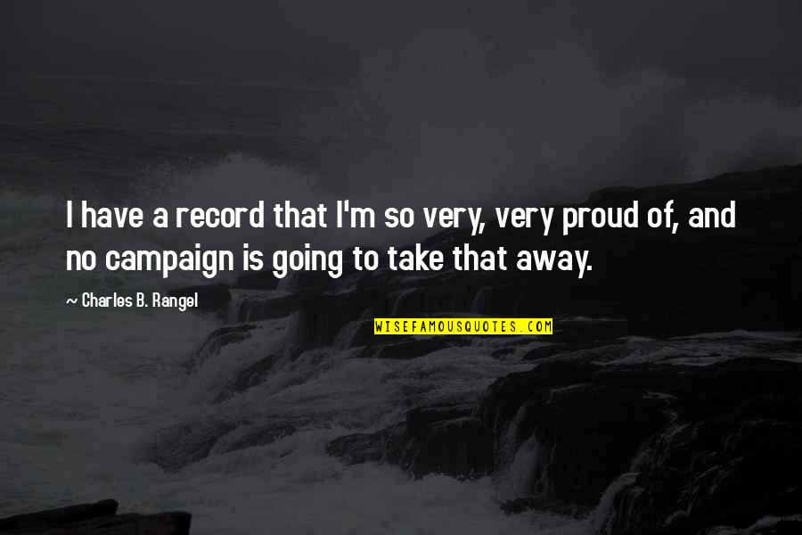 Stevie Nicks Song Quotes By Charles B. Rangel: I have a record that I'm so very,