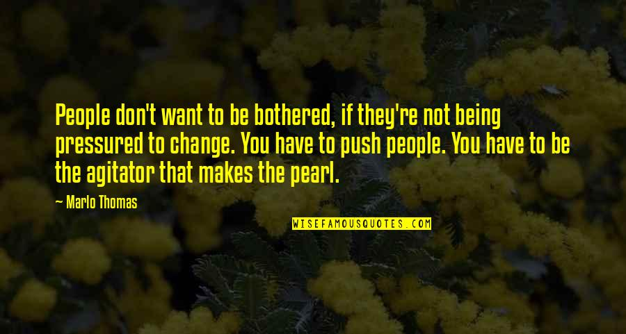 Sticking Your Nose In Other People's Business Quotes By Marlo Thomas: People don't want to be bothered, if they're