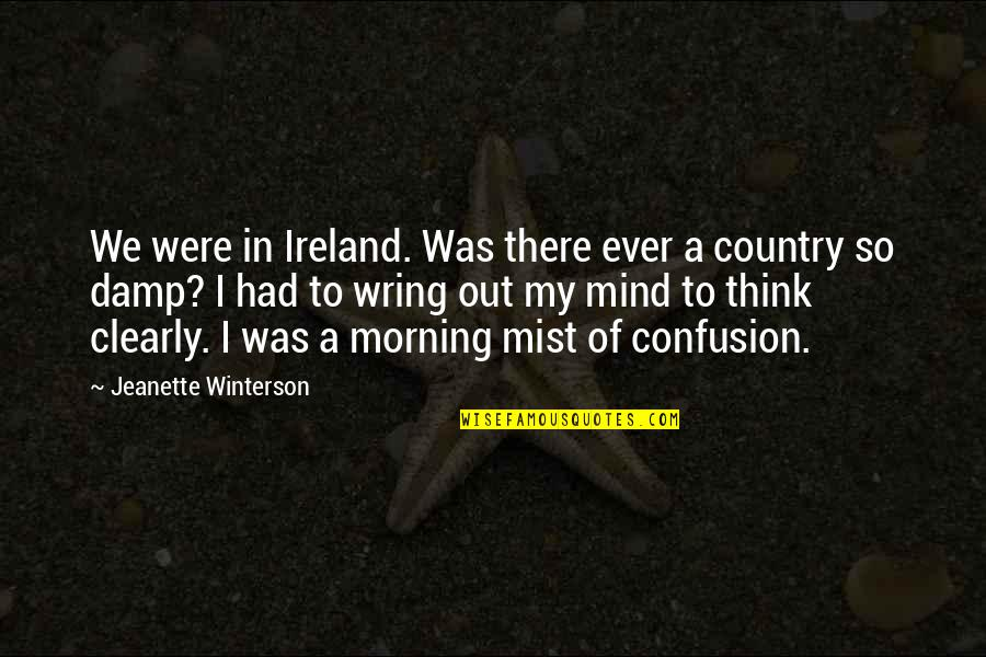 Stider Quotes By Jeanette Winterson: We were in Ireland. Was there ever a