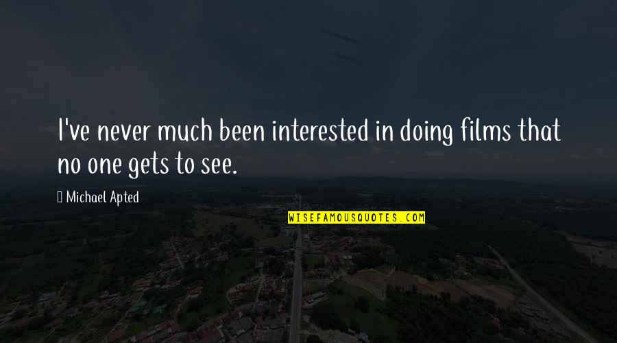 Stila Makeup Quotes By Michael Apted: I've never much been interested in doing films